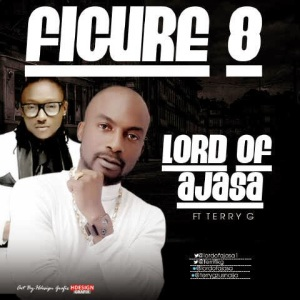 Lord-Of-Ajasa-Ft-Terry-G-Figure-8-Art-
