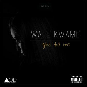 Wale-Kwame-Gbo-Te-Mi-Art